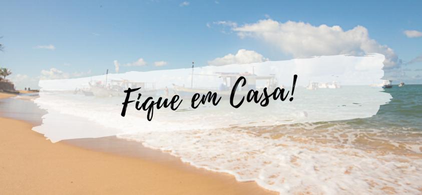 Fique em casa! Esperamos por você em Praia do Forte depois que a crise passar